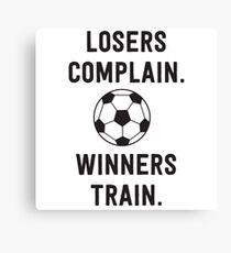 Losers complain. Winners train Canvas Print