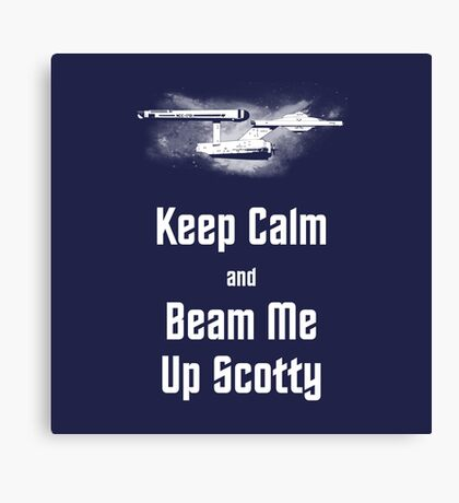 Star Trek Keep Calm and Beam Me Up Scotty Canvas Print