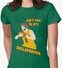 Ain't Ova Til It's Dellavedova - Mk I Women's Fitted T-Shirt