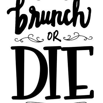 Brunch or DIE! by tgitees