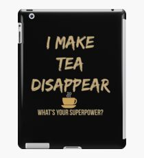 I Make Tea Disappear iPad Case/Skin