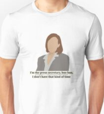 C.J. Cregg quote | I'm the press secretary boo boo I don't have that kind of time Unisex T-Shirt