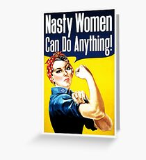 Nasty Women Can Do Anything! Greeting Card
