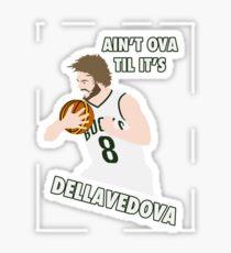 Ain't Ova Til It's Dellavedova - Mk II Sticker