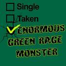 Single, Taken, ENORMOUS GREEN RAGE MONSTER by Raven Montoya