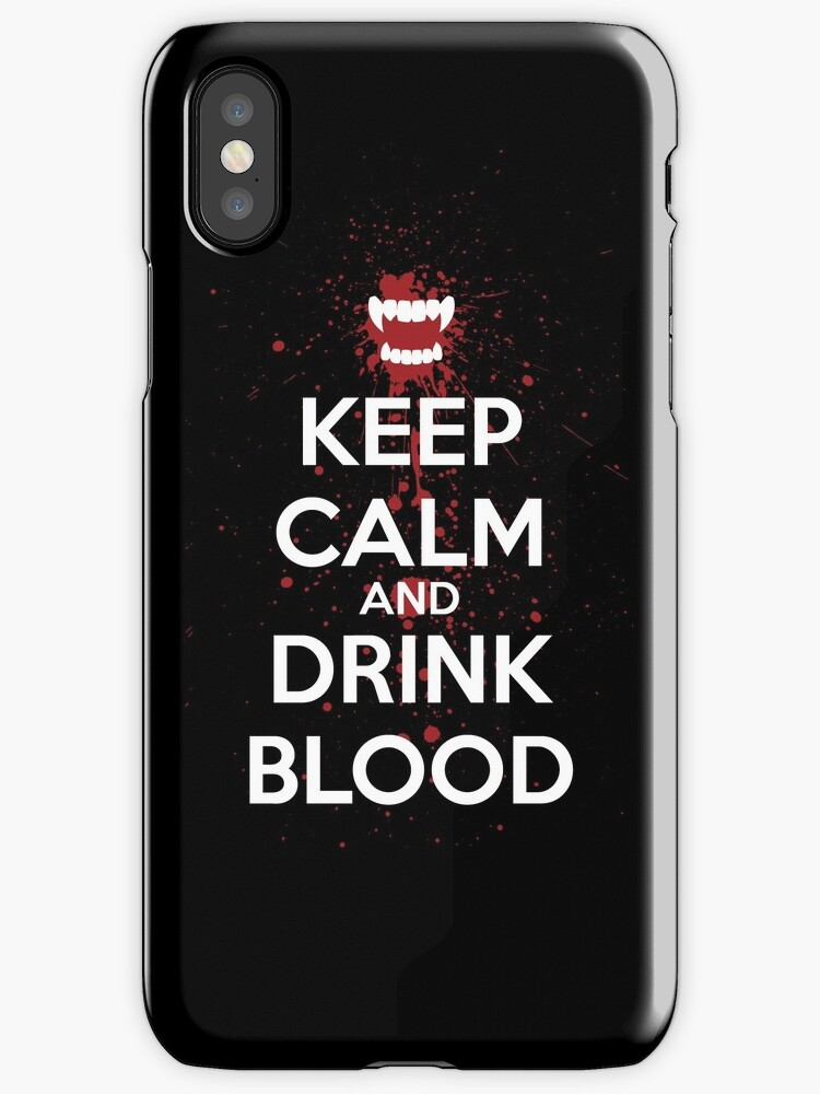 Keep Calm and Drink Blood by Raven Montoya