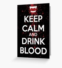 Keep Calm and Drink Blood Greeting Card