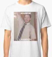 Minimum Champion! Classic T-Shirt