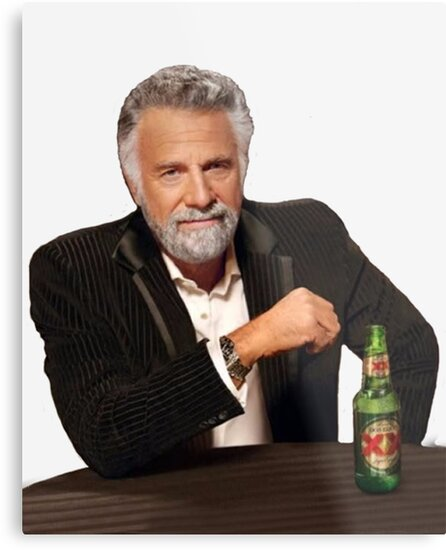 dos equis man the most interesting man in the world meme metal