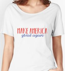 Make America Great Again Women's Relaxed Fit T-Shirt