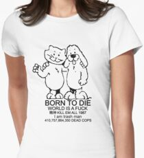 BORN TO DIE - WORLD IS A FUCK Women's Fitted T-Shirt