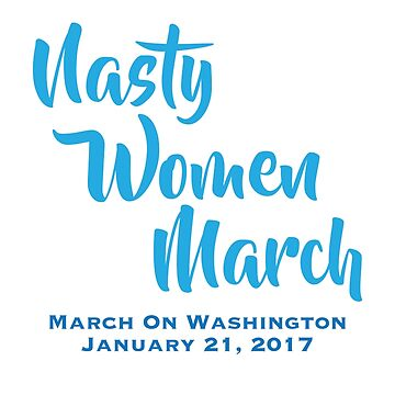 Nasty Women's March On Washington by CaesarSleeves