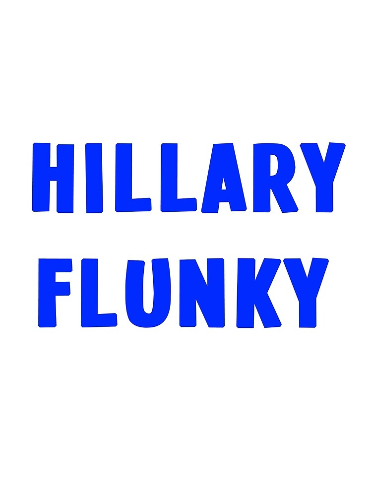 Hillary Flunky by PlopCulture
