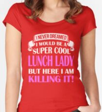 A Super Cool Lunch Lady  Women's Fitted Scoop T-Shirt