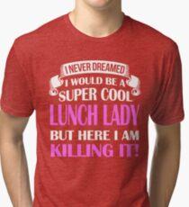A Super Cool Lunch Lady  Tri-blend T-Shirt