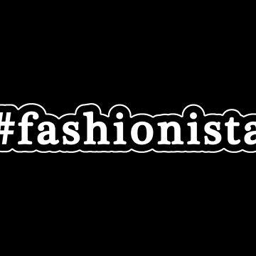 Fashionista - Hashtag - Blanco y negro de graphix