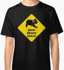Drop bears ahead Classic T-Shirt