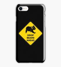 Drop bears ahead iPhone Case/Skin