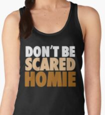 "Nick Diaz - ""Don't Be Scared Homie"" Women's Tank Top"