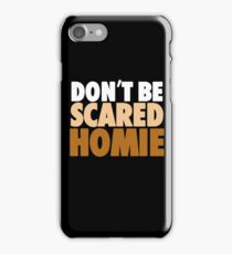 """Nick Diaz - """"Don't Be Scared Homie"""" iPhone Case/Skin"""