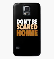 "Nick Diaz - ""Don't Be Scared Homie"" Case/Skin for Samsung Galaxy"