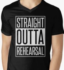STRAIGHT OUTTA REHEARSAL Men's V-Neck T-Shirt
