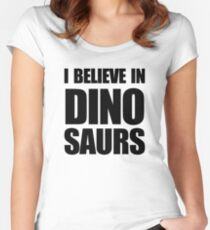 I Believe In Dinosaurs Women's Fitted Scoop T-Shirt