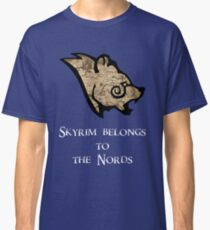 Skyrim belongs to the Nords! Classic T-Shirt