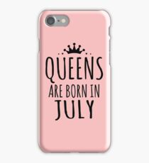 QUEENS ARE BORN IN JULY iPhone Case/Skin
