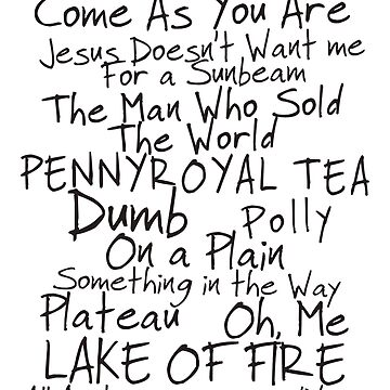 Nirvana Unplugged Set List [BLACK TEXT] by Styl0