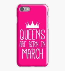 Queens are born in March 2 iPhone Case/Skin