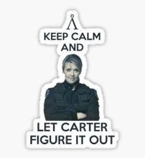 Keep calm and let Carter figure it out Sticker