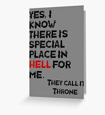 The Throne in hell, funny quote shirt design Greeting Card