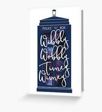 Doctor Who - Wibbly Wobbly Timey Wimey Greeting Card