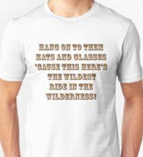 Wildest Ride in the Wilderness Unisex T-Shirt
