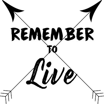 Remember To Live by Jake526
