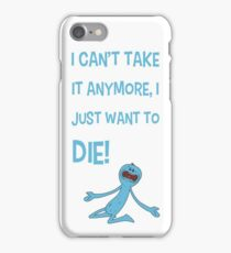 Rick and Morty – Mr Meeseeks Just Wants to Die! iPhone Case/Skin