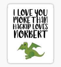 More Than Hagrid Love Norbert Sticker