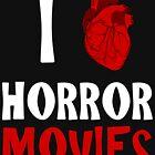 I (heart) HORROR MOVIES by thecreepstore