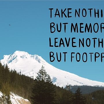 Nothing But Footprints Quote Mt Hood by tbootz