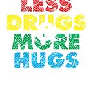 Less Drugs & More Hugs by Jonah Block