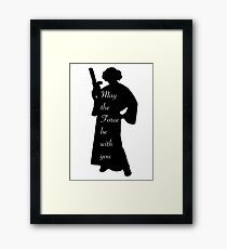 May the Force be with you • Leia Framed Print