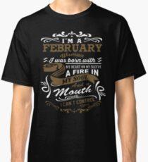 I'm a February woman shirt Classic T-Shirt