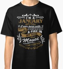 I'm a January woman shirt Classic T-Shirt