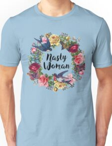 Flower Nasty Woman B Unisex T-Shirt