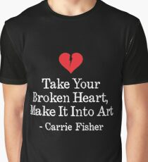 Take Your Broken Heart, Make It Into Art Graphic T-Shirt