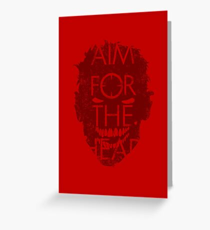 AIM FOR THE HEAD - Zombie advice Greeting Card
