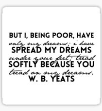Poor - W.B. Yeats Sticker