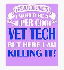 A Super Cool Vet Tech  Photographic Print
