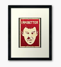 I AM BETTER Framed Print